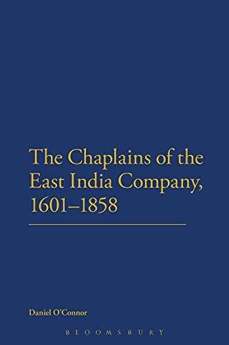 The Chaplains of the East India Company, 1601-1858 (9781472507587) by Daniel O'Connor