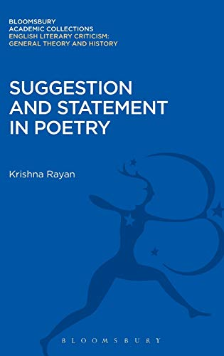 Suggestion and Statement in Poetry (Bloomsbury Academic: Rayan, Krishna
