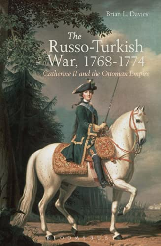 The Russo-Turkish War, 1768-1774: Catherine the Great: Davies, Brian L.