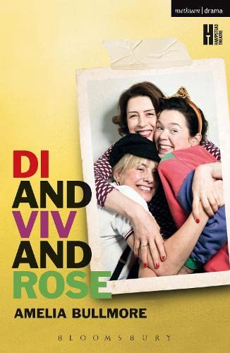 9781472508577: Di and Viv and Rose (Modern Plays)