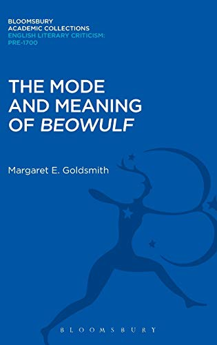 9781472508720: The Mode and Meaning of 'Beowulf' (Bloomsbury Academic Collections: English Literary Criticism)