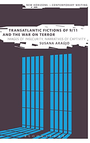 Transatlantic Fictions of 9/11 and the War on Terror: Images of Insecurity, Narratives of ...