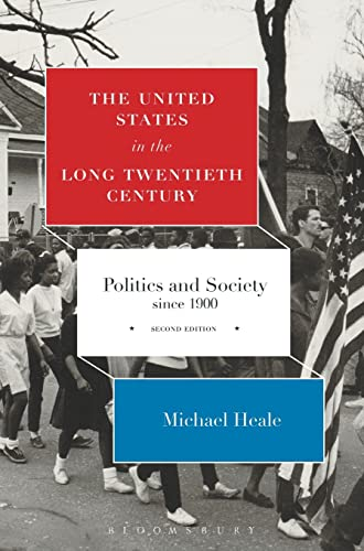 9781472509277: The United States in the Long Twentieth Century: Politics and Society since 1900
