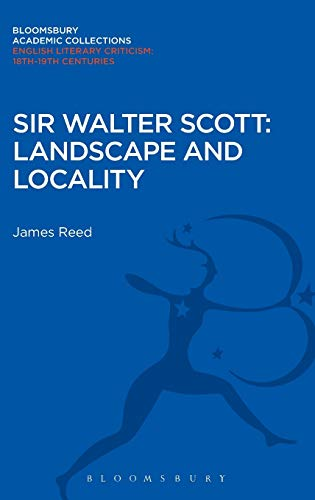 9781472509291: Sir Walter Scott: Landscape and Locality (Bloomsbury Academic Collections: English Literary Criticism)