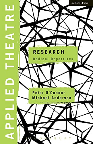 9781472509611: Applied Theatre: Research: Radical Departures