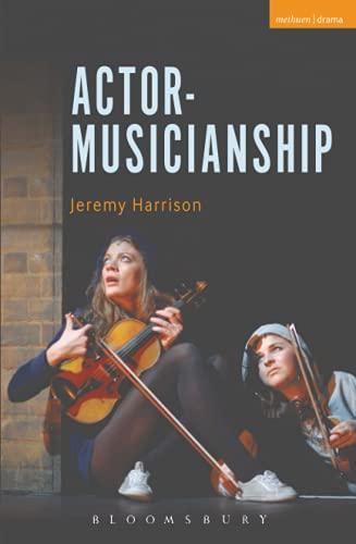 9781472509635: Actor-Musicianship (Performance Books)