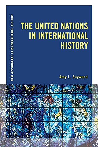 9781472510037: The United Nations in International History (New Approaches to International History)