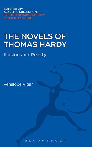 The Novels of Thomas Hardy: Illusion and Reality: Penelope Vigar