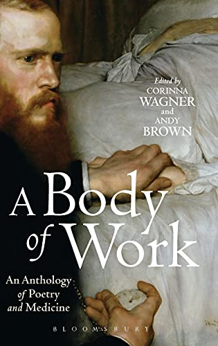 9781472511812: A Body of Work: An Anthology of Poetry and Medicine