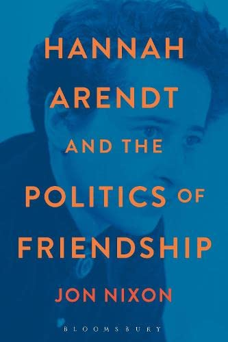 9781472513175: Hannah Arendt and the Politics of Friendship