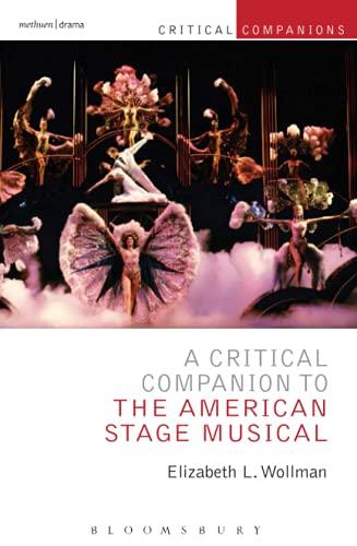 9781472513250: A Critical Companion to the American Stage Musical (Critical Companions)