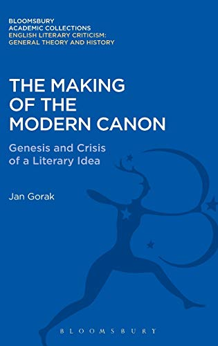 9781472513274: The Making of the Modern Canon: Genesis and Crisis of a Literary Idea