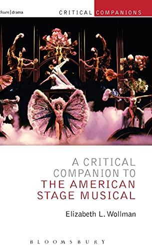 9781472513380: A Critical Companion to the American Stage Musical (Critical Companions)