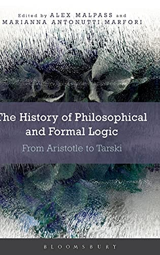 9781472513502: An Introduction to the History of Philosophical and Formal Logic: From Aristotle to Tarski