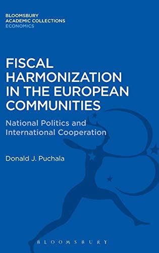 Fiscal Harmonization in the European Communities: National Politics and International Cooperation: ...