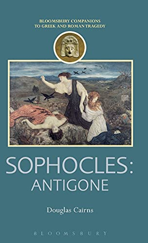 9781472514332: Sophocles: Antigone (Companions to Greek and Roman Tragedy)