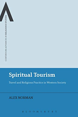 9781472514615: Spiritual Tourism: Travel and Religious Practice in Western Society (Continuum Advances in Religious Studies)