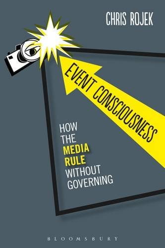 9781472514622: Event Consciousness: How the Media Rule Without Governing