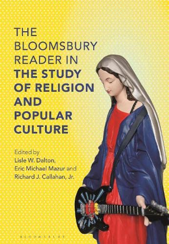 9781472514660: The Bloomsbury Reader in Religion and Popular Culture