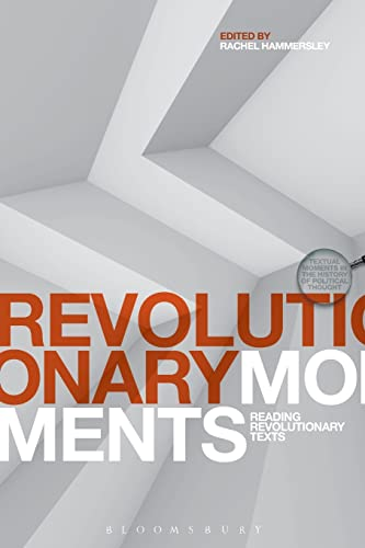Revolutionary Moments: Reading Revolutionary Texts (Textual Moments: Academic, Bloomsbury