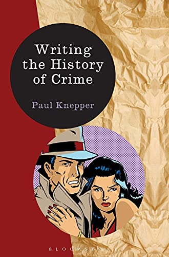 9781472518538: Writing the History of Crime (Writing History)