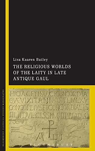 9781472519030: The Religious Worlds of the Laity in Late Antique Gaul