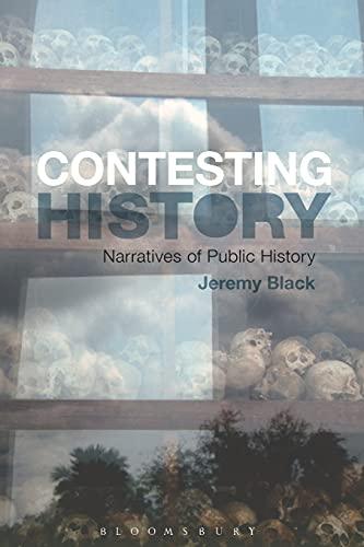 9781472519504: The Contesting History: Narratives of Public History