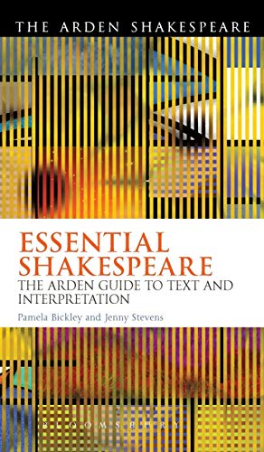 9781472520272: Essential Shakespeare: The Arden Guide to Text and Interpretation (Arden Shakespeare)