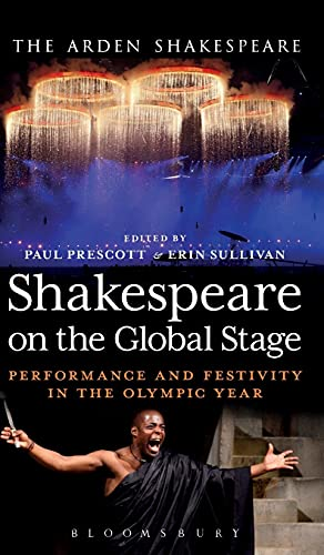 9781472520333: Shakespeare on the Global Stage: Performance and Festivity in the Olympic Year