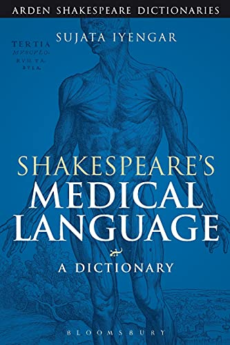 9781472520401: Shakespeare's Medical Language: A Dictionary (Arden Shakespeare Dictionaries)
