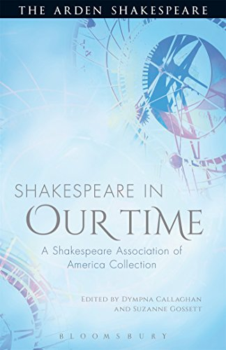 9781472520418: Shakespeare in Our Time: A Shakespeare Association of America Collection