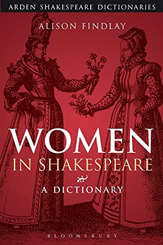 9781472520470: Women in Shakespeare: A Dictionary (Arden Shakespeare Dictionaries)