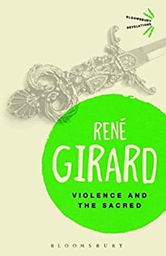 9781472520814: Violence and the Sacred (Bloomsbury Revelations)
