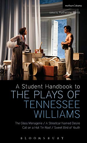 9781472521828: A Student Handbook to the Plays of Tennessee Williams: The Glass Menagerie; A Streetcar Named Desire; Cat on a Hot Tin Roof; Sweet Bird of Youth