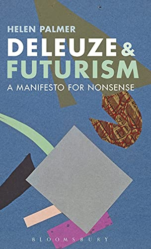 9781472521897: Deleuze and Futurism: A Manifesto for Nonsense