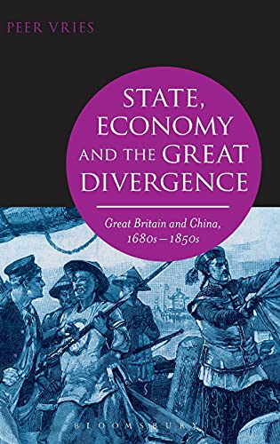 9781472521934: State, Economy and the Great Divergence: Great Britain and China, 1680s-1850s