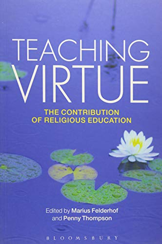 9781472522535: Teaching Virtue: The Contribution of Religious Education