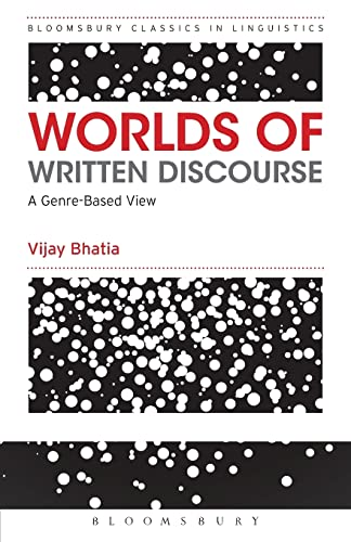 9781472522634: Worlds of Written Discourse: A Genre-Based View. Advances in Applied Linguistics (Bloomsbury Classics in Linguistics)