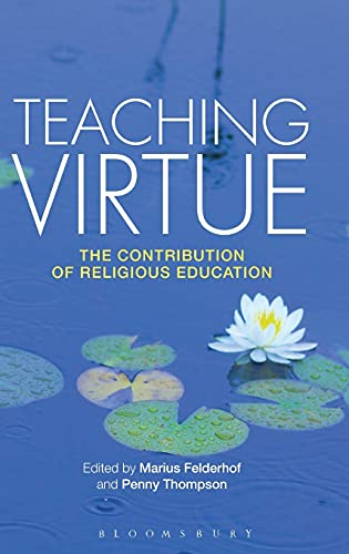 9781472522917: Teaching Virtue: The Contribution of Religious Education