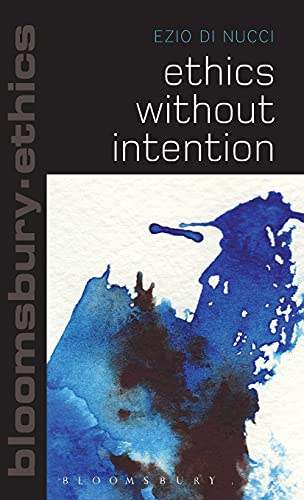 9781472523006: Ethics Without Intention (Bloomsbury Ethics)