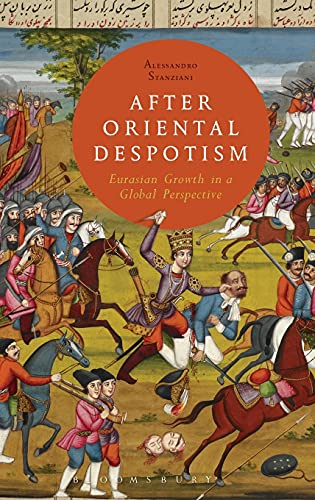 9781472523532: After Oriental Despotism: Eurasian Growth in a Global Perspective