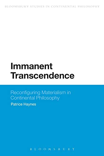 Immanent Transcendence: Reconfiguring Materialism in Continental Philosophy: Patrice Haynes