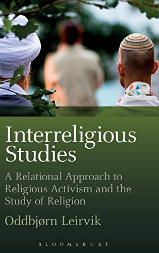 9781472524492: Interreligious Studies: A Relational Approach to Religious Activism and the Study of Religion