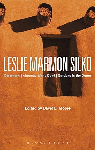 Leslie Marmon Silko: Ceremony, Almanac of the Dead, Gardens in the Dunes (Bloomsbury Studies in ...