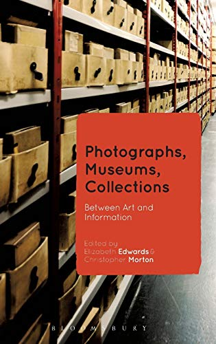 9781472524928: Photographs, Museums, Collections: Between Art and Information