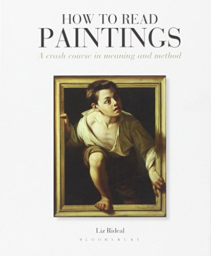 9781472525123: How to Read Paintings: A Crash Course in Meaning and Method