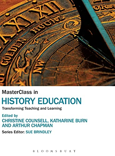 9781472525185: MasterClass in History Education: Transforming Teaching and Learning