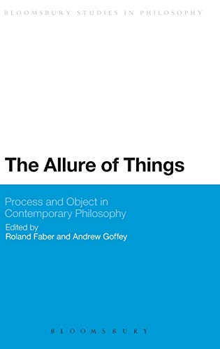 9781472525208: The Allure of Things: Process and Object in Contemporary Philosophy (Bloomsbury Studies in Philosophy)