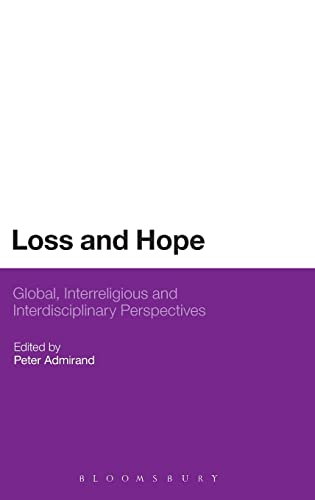 9781472525413: Loss and Hope: Global, Interreligious and Interdisciplinary Perspectives