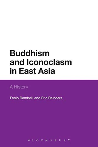9781472525956: Buddhism and Iconoclasm in East Asia: A History